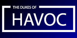 The Dukes of Havoc